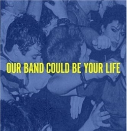 Our_Band_Could_Be_Your_Life_book_cover_300x450