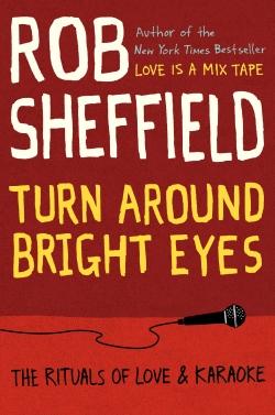 """22book""""Turn Around Bright Eyes"""" by Rob Sheffiield."""